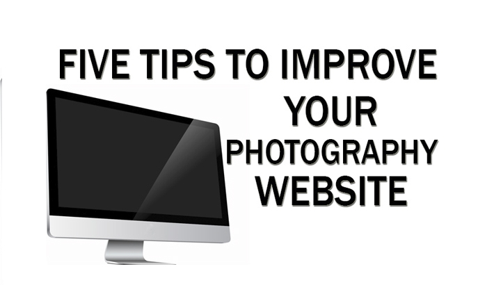 Five Tips to Improve Your Photography Website
