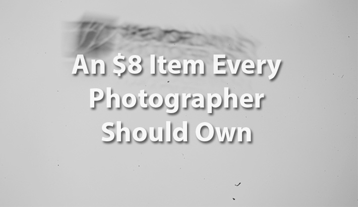 An $8 Item Every Photographer Should Own