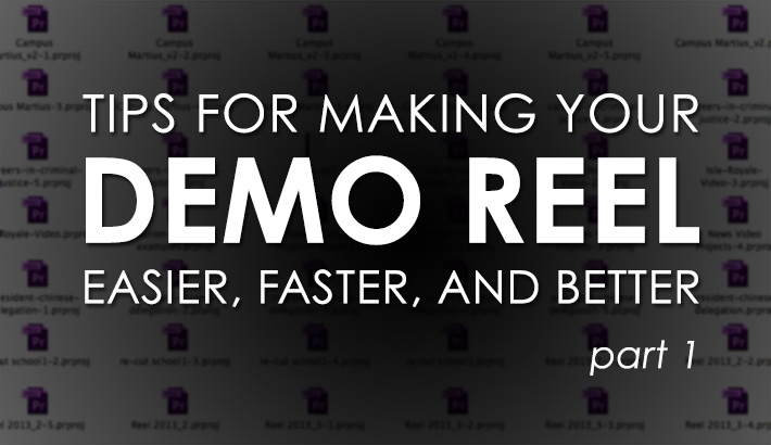 Tips For Making A Better Video Demo Reel Which Can Get You New Clients (Part 1)