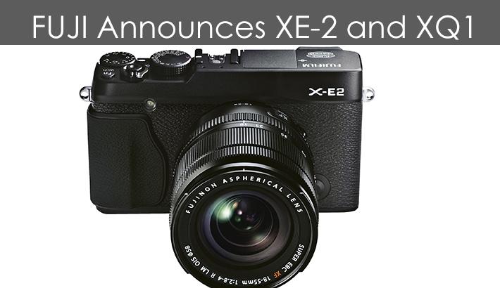 Fuji News – XE-2 Mirrorless and XQ1 Compact Announced