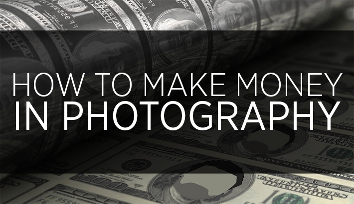 How To Make Money In Photography