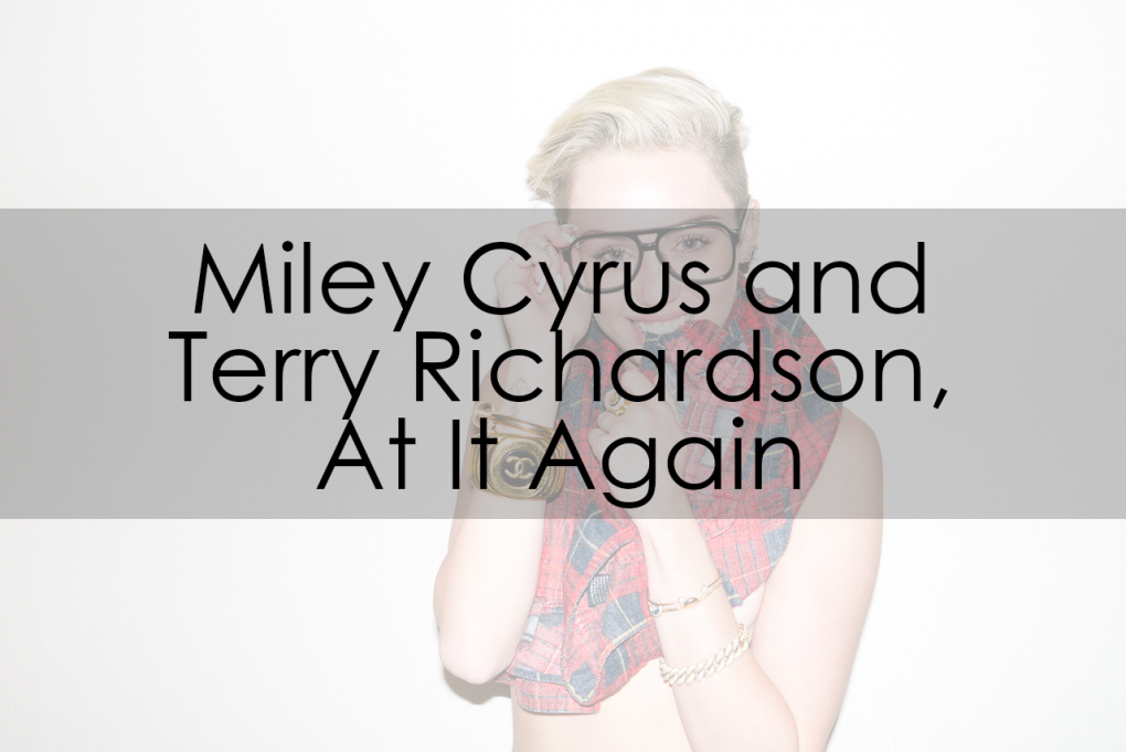 Terry Richardson and Miley Cyrus, at it Again (NSFW)
