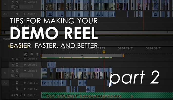 Tips For Making A Better Video Demo Reel Which Can Get You New Clients (Part 2)