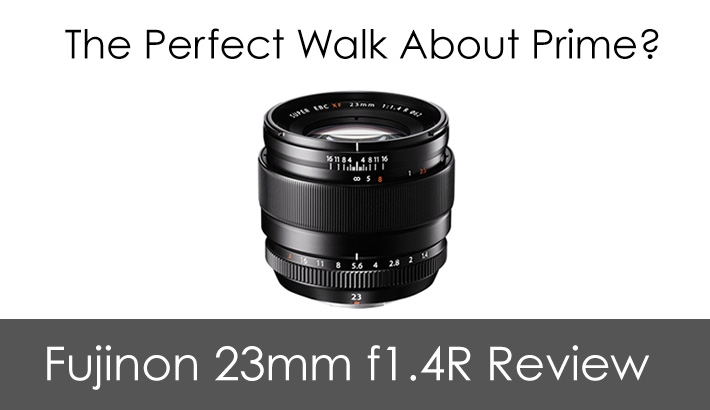 The World's Quickest Lens Review - Fuji XF 23mm 1.4R