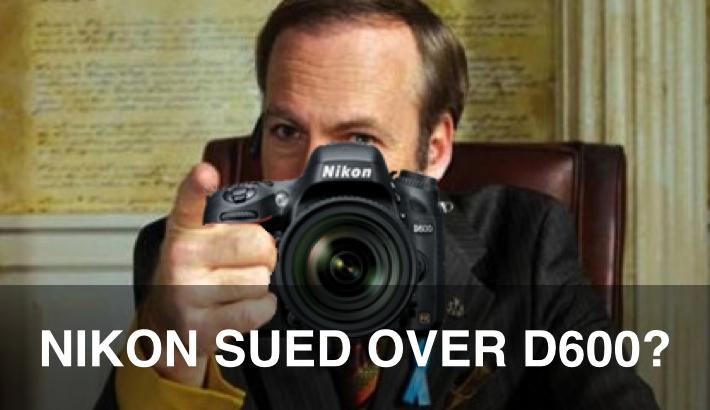 D600 Owners form Class Action Lawsuit