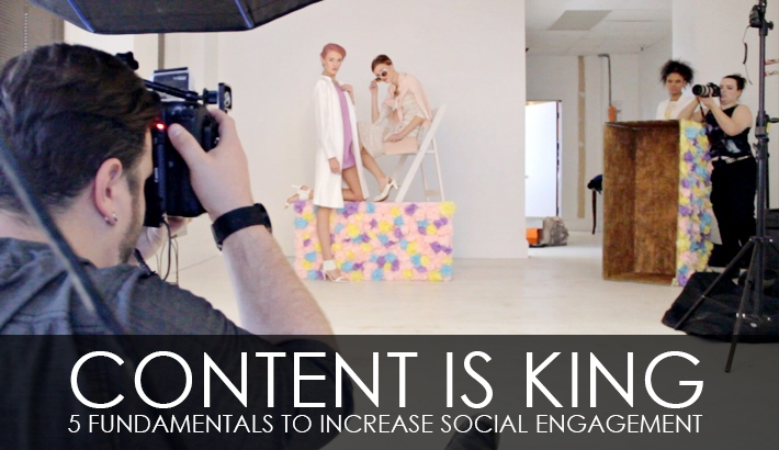 Content Is King: 5 Fundamentals To Increase Social Engagement