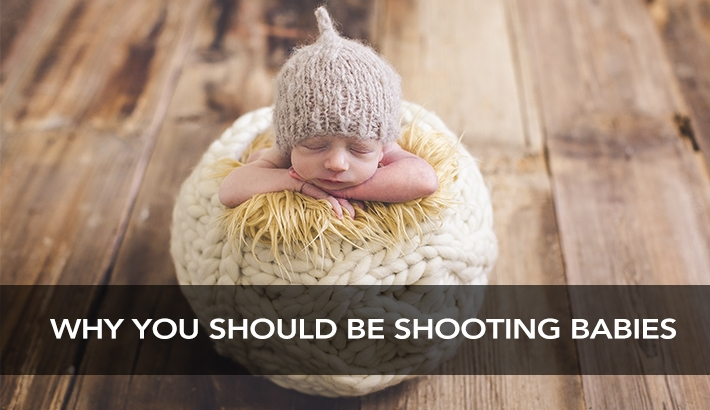 Top 10 Reasons You Should Be Photographing Babies