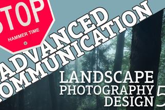 Landscape Photography Design Part 5: Advanced Communication