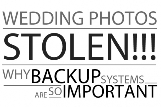 Wedding Photos Stolen! Why Backup Systems Are Important