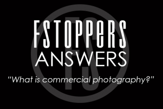 Fstoppers Answers - What is Commercial Photography?