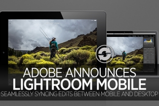 Adobe Announces Mobile/Tablet Support For Lightroom