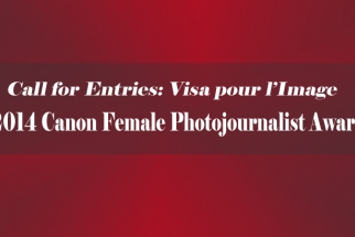 Call for Entries: Canon Female Photojournalist Award