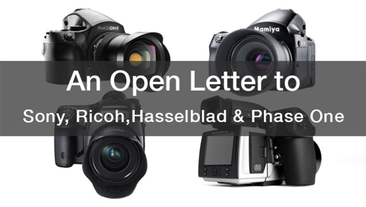 An Open Letter to Sony, Ricoh, Hasselblad and Phase One