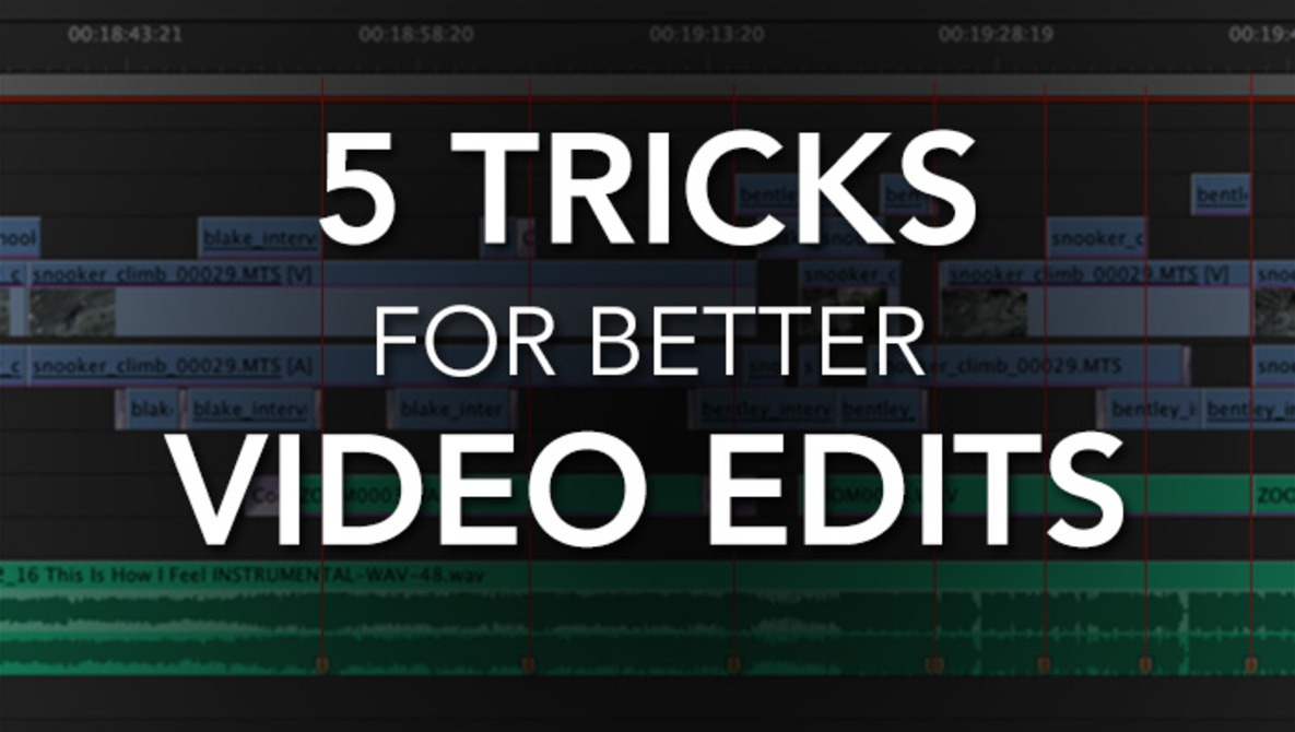 These 5 Video Editing Tricks Will Make Your Editing Faster