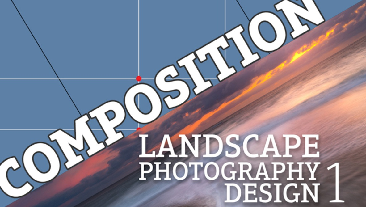Landscape Photography Design Part 1: Composition Primer