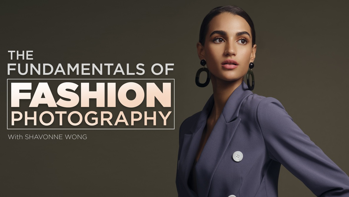 The Fundamentals of Fashion Photography with Shavonne Wong
