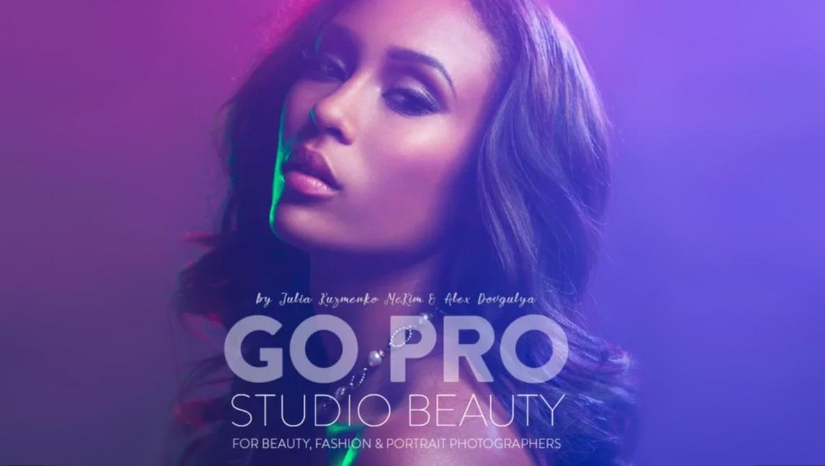 Go Pro: Studio Beauty: For Beauty, Fashion, and Portrait Photographers with Julia KuzmenkoMcKim and Aleksey Dovgulya