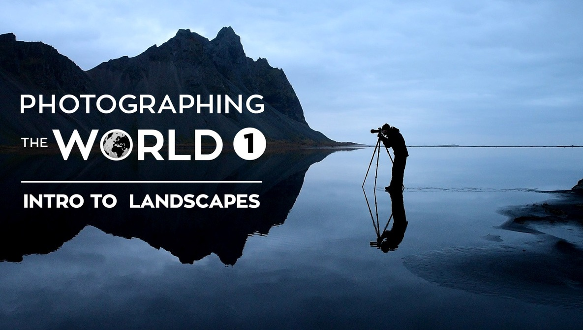 Photographing the World 1: Landscape Photography and Post-Processing with Elia Locardi