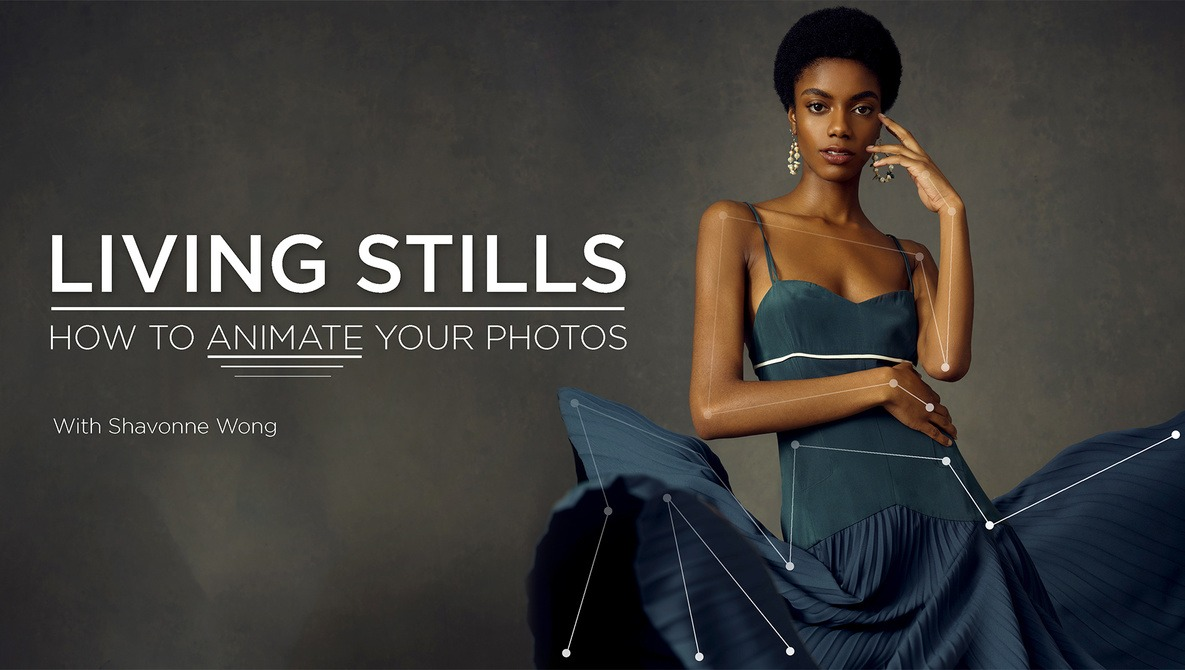 Living Stills: How to Animate Your Photos with Shavonne Wong