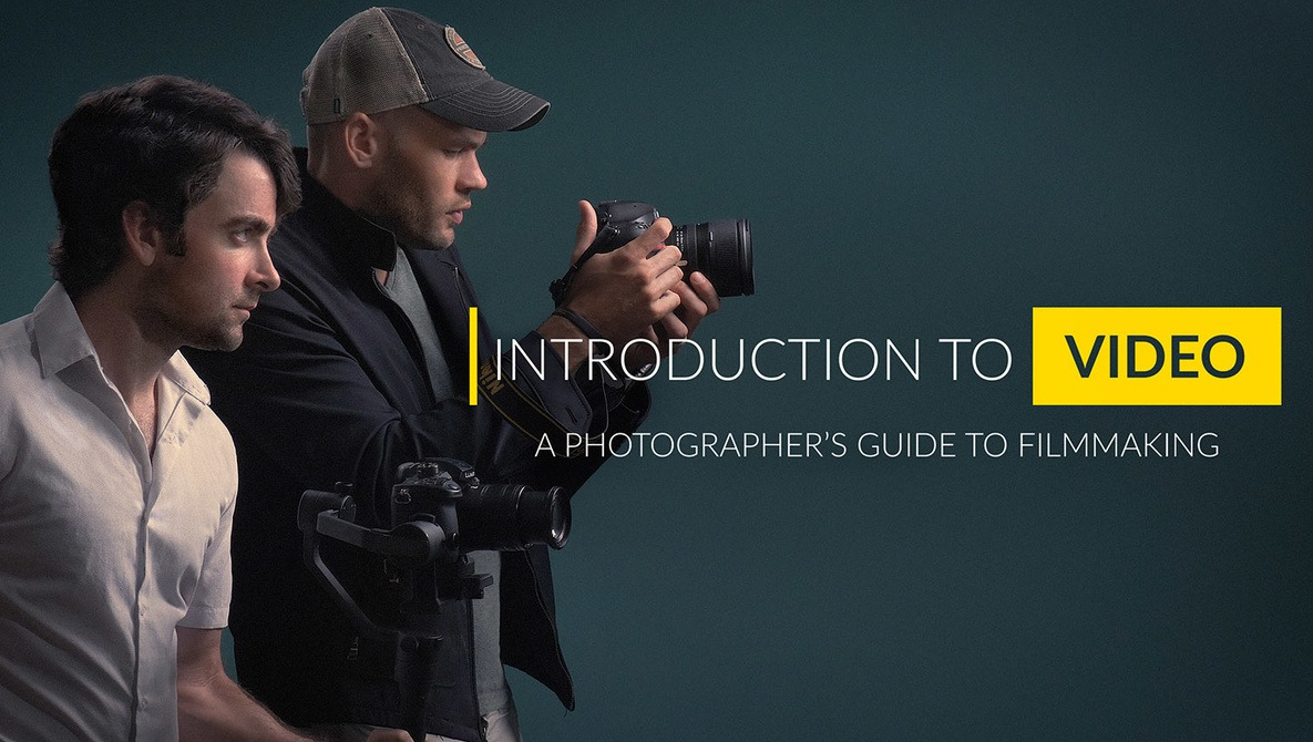 Introduction to Video: A Photographer's Guide to Filmmaking with Lee Morris and Patrick Hall
