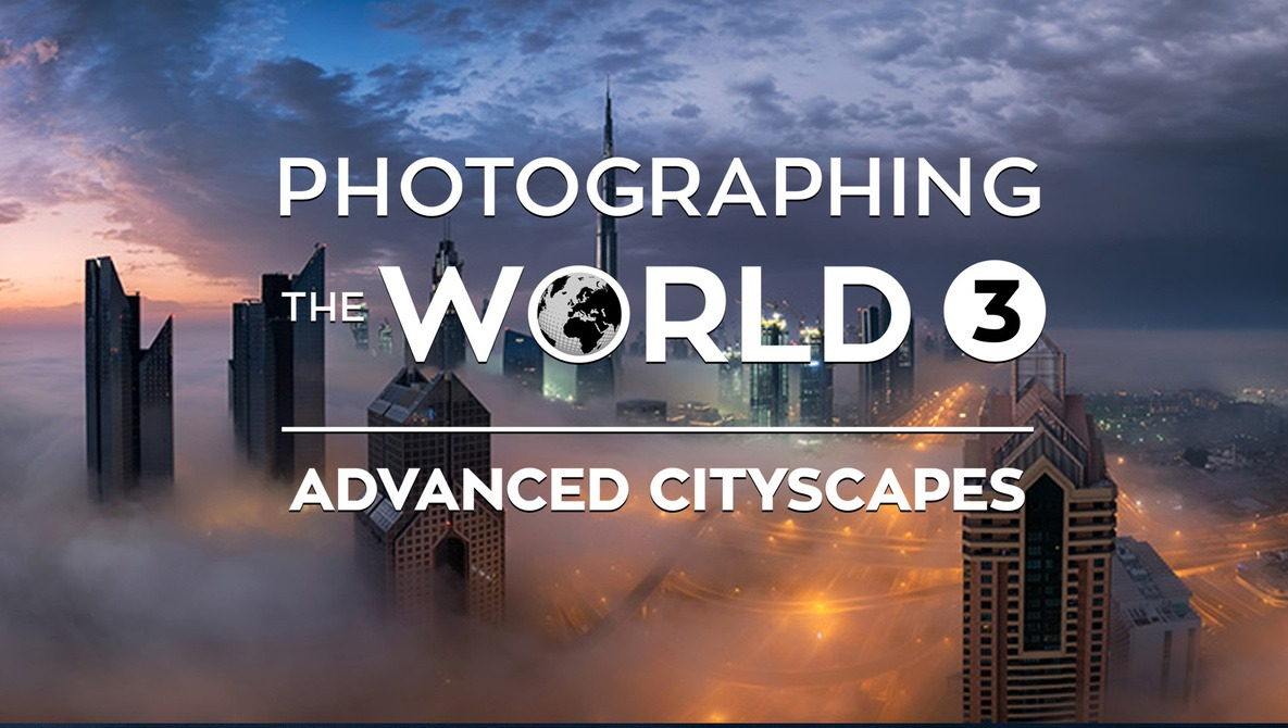 Photographing the World 3: Advanced Cityscapes with Elia Locardi