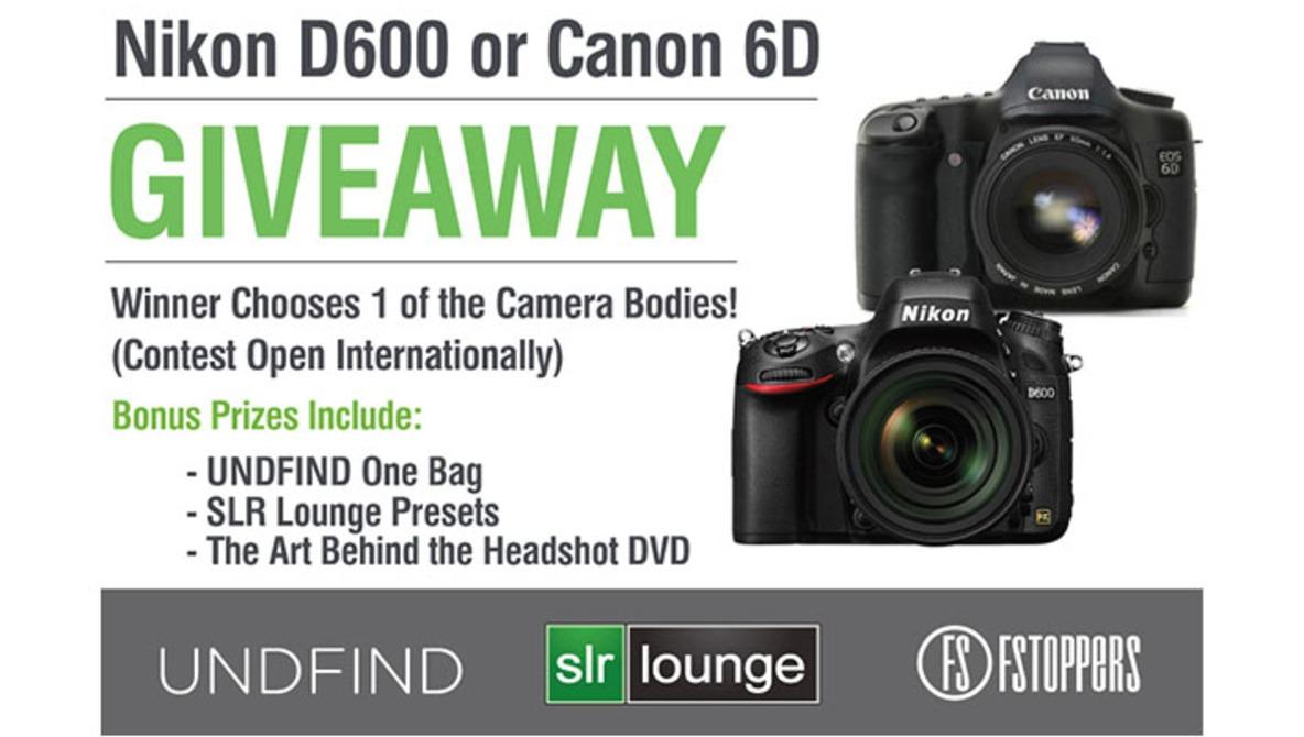 Win a Canon 6D or Nikon D600