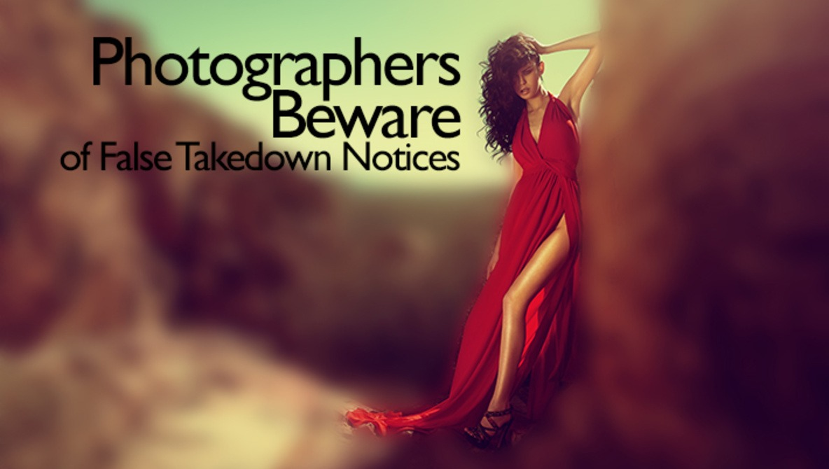 Photographer Gets Threatened with False Takedown Notice