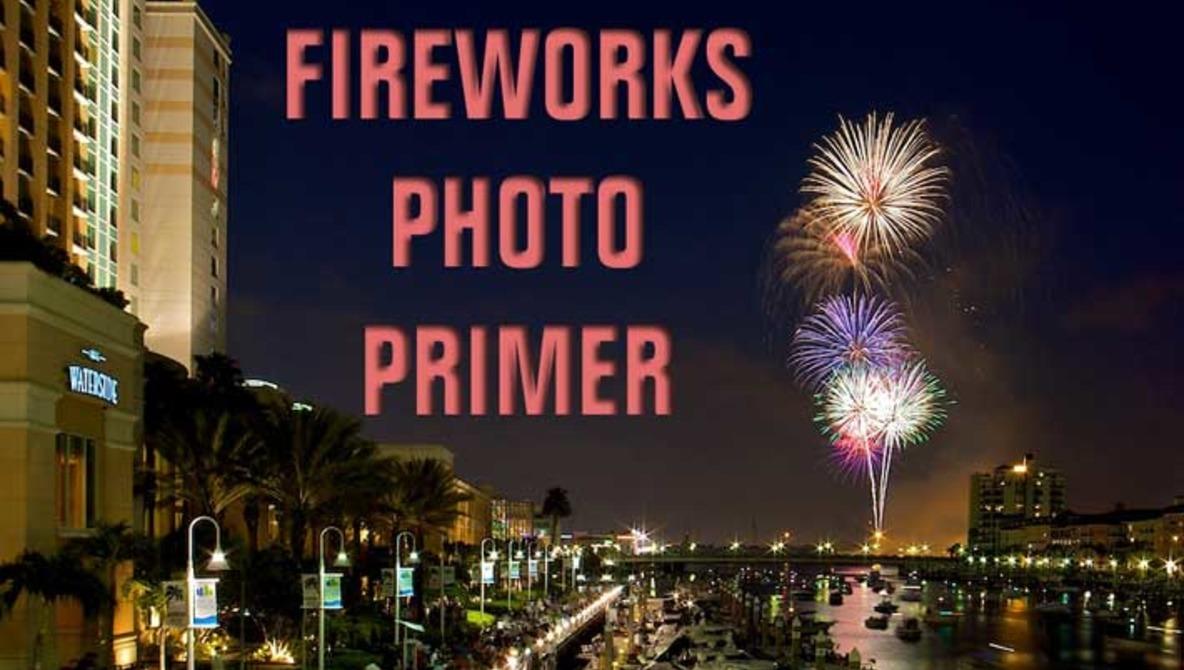Fourth of July Fireworks Photo Primer