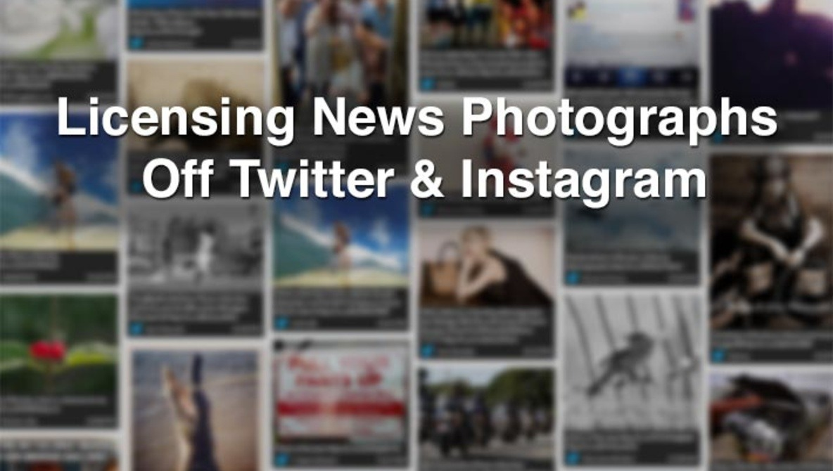Licensing News Photographs Off Twitter & Instagram, Is This The Future Of Instant Media?