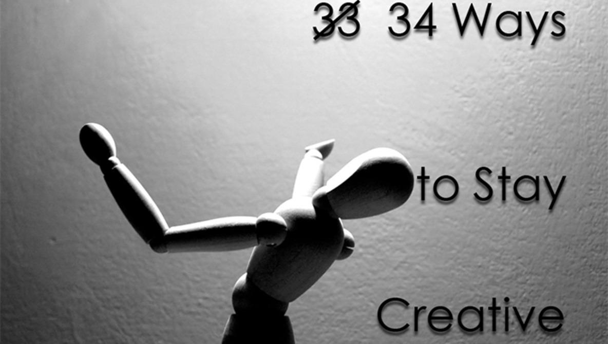 34 Ways to Stay Creative