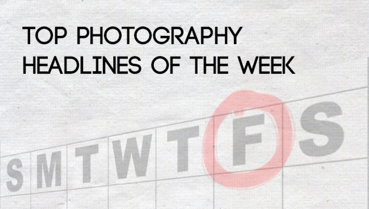 Top Photography Headlines Of The Week