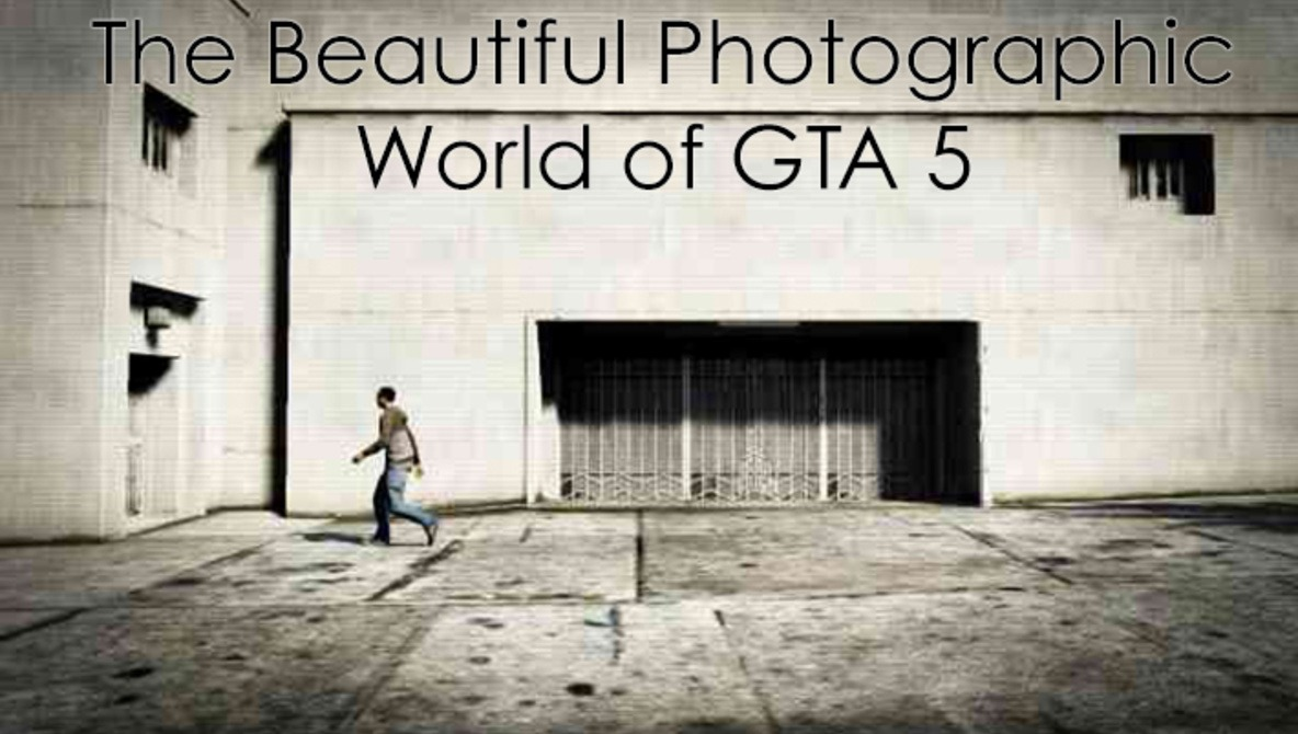 The Strangely Beautiful Photographic World Of GTA 5