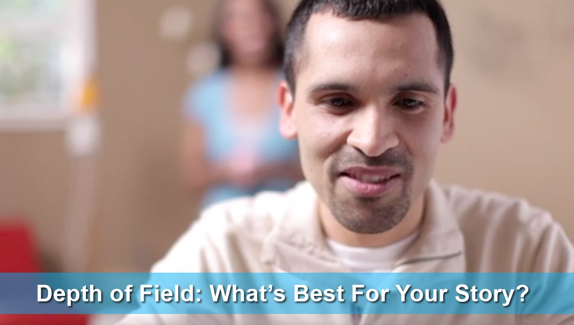 Depth Of Field: What's Best For Your Story?