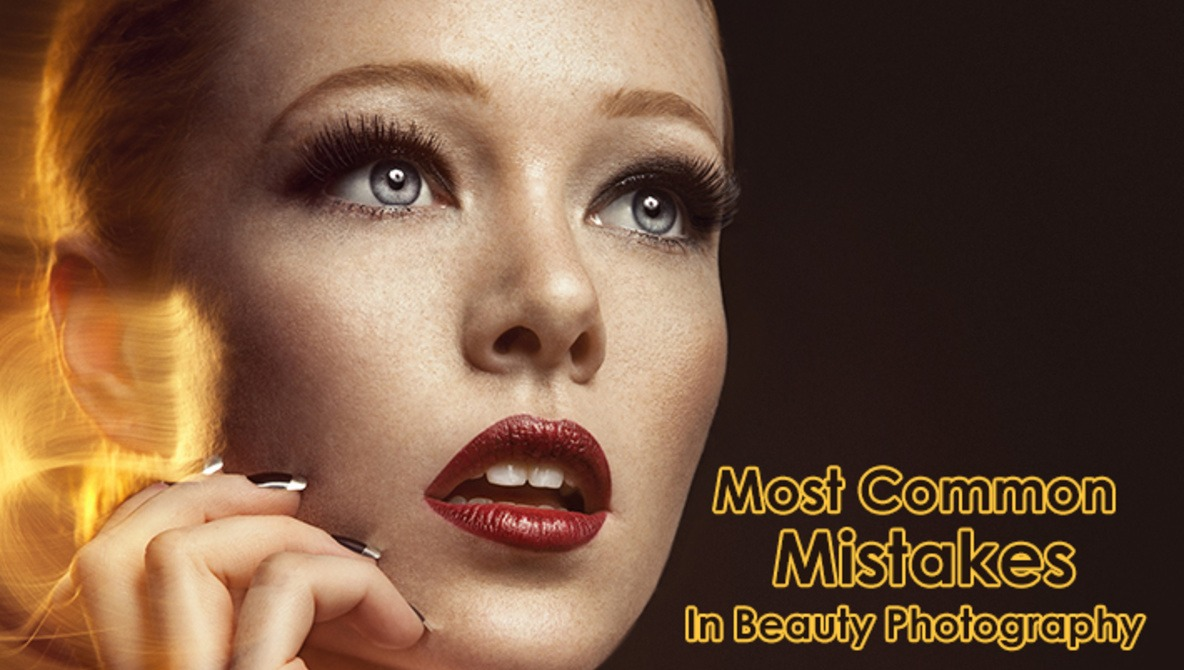 9 Most Common Beauty Photography Mistakes