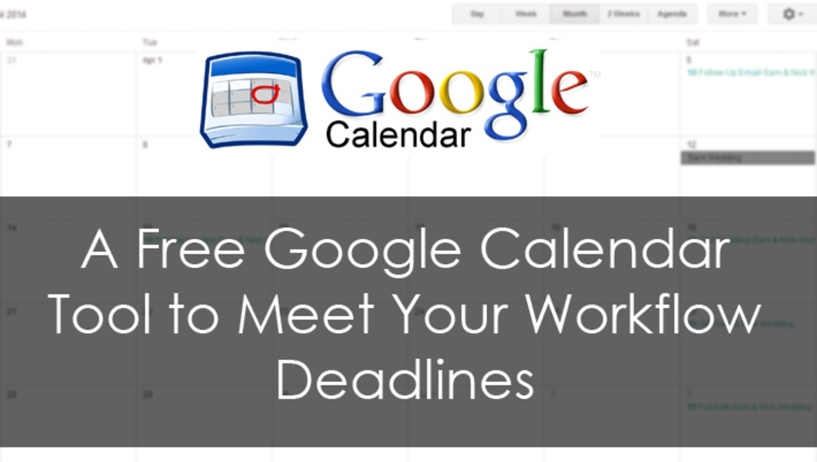 A Free Google Calendar Tool to Meet your Workflow Deadlines | Fstoppers