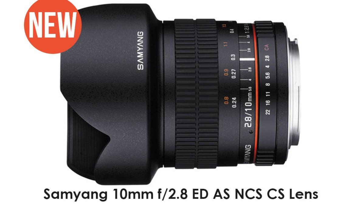 New Samyang 10mm f/2.8 ED AS NCS CS Lens