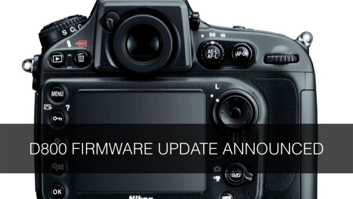 D800 Gets a Firmware Overhaul | Fstoppers