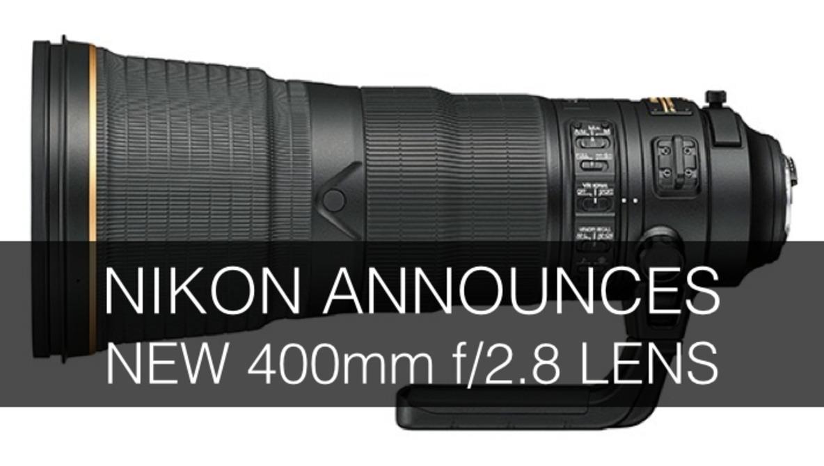 Nikon Announces New 400mm f/2.8 Lens