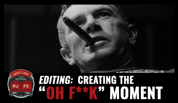 """Creating an """"Oh F**k!"""" Moment Through Better Video Editing"""