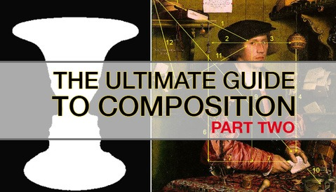 The Ultimate Guide to Composition - Part Two: Beyond the Basics