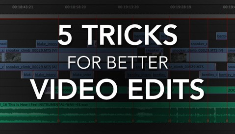 These 5 Video Editing Tricks Will Make Your Editing Faster and Your Videos More Enjoyable to Watch