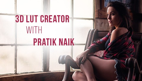 Pratik Naik and Modifying Color with 3D LUT Creator