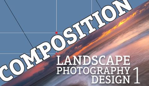 Landscape Photography Design Part 1: Composition Primer