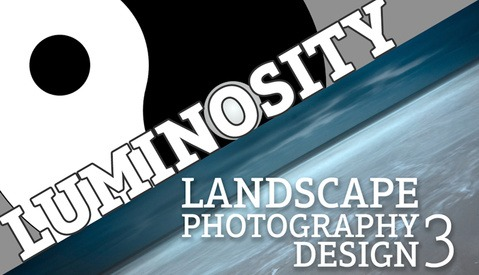 Landscape Photography Design Part 3: Luminosity – Zones and Masks