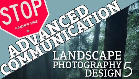 Landscape Photography Design Part 5: Advanced Communication