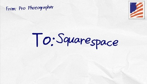 Candid Letter to Squarespace From a Professional Photographer