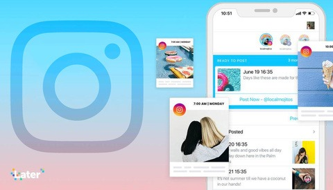 Later Is Officially an Instagram Partner: Better Integration for You