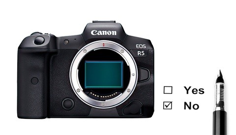 The Canon EOS R5: Thank You, but No Thank You