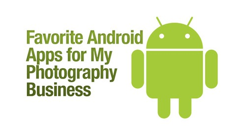 Favorite Android Apps For My Photography Business