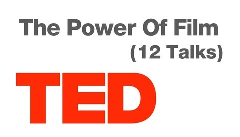 The Power Of Film (12 Talks) From TED